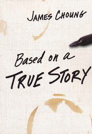Based on a True Story 5-Pack  -     By: James Choung