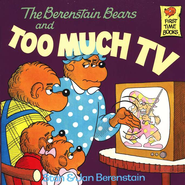 The Berenstain Bears: Too Much TV   -              By: Stan Berenstain, Jan Berenstain