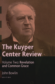 The Kuyper Center Review, Vol. 2: Revelation and Common Grace  -     Edited By: John Bowlin     By: John Bowlin(Ed.)