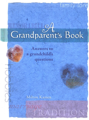 A Grandparents Book: Answers to a Grandchild's Questions  -     By: Milton Kamen