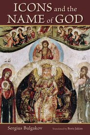 Icons and the Name of God  -              By: Sergius Bulgakov