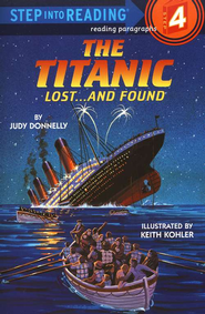 Step Into Reading: The Titanic, Lost...And Found, Step 4  -     By: Judy Donnelly