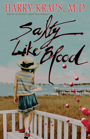 Salty Like Blood: A Novel - eBook  -     By: Harry Kraus