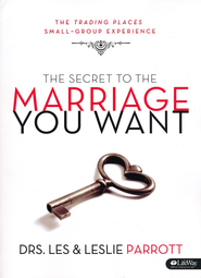 The Secret to the Marriage You Want - Member Book w/Leader Helps  -              By: Dr. Les Parrott, Dr. Leslie Parrott