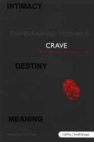Crave: An Exploration of the Human Spirit,  Member Experience Guide  -     By: Erwin Raphael McManus