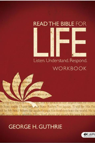 Read the Bible for Life Workbook  -     By: George H. Guthrie