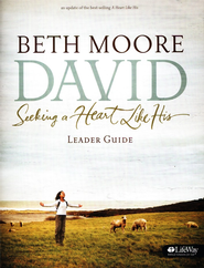 David: Seeking a Heart Like His Leader Guide  -              By: Beth Moore