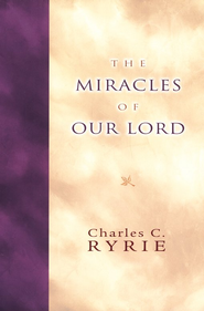 The Miracles of Our Lord  -     By: Charles C. Ryrie