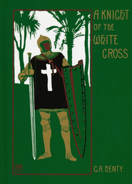 A Knight of the White Cross  -     By: G.A. Henty