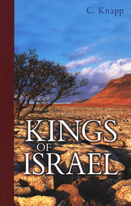 Kings of Israel  -     By: C. Knapp