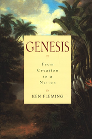 Genesis: From Creation to a Nation  -     By: Ken Fleming