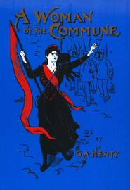A Woman of the Commune  -     By: G.A. Henty