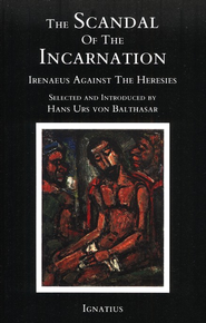 Scandal Of The Incarnation   -     By: Hans Urs von Balthasar
