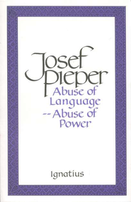 Abuse of Language Abuse of Power  -     By: Josef Pieper