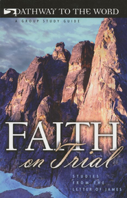 Faith on Trial: Studies from the Letter of James,  Pathway to the Word Studies  -     Edited By: ECS Ministries     By: ECS Ministries(Editor)