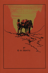 Captain Bayley's Heir   -     By: G.A. Henty