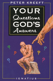 Your Questions God's Answers  -     By: Peter Kreeft