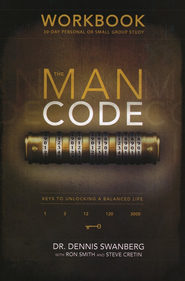 Man Code Workbook: 30-Day Personal or Small Group Study  -              By: Dr. Dennis Swanberg, Ron Smith, Steve Cretin