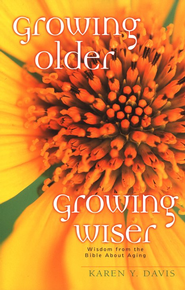 Growing Older, Growing Wiser  -     By: Karen Y. Davis