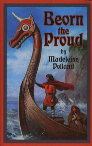 Beorn the Proud   -     By: Madeleine Polland