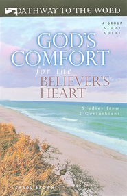 God's Comfort for the Believer's Heart: Studies from 2 Corinthians, Pathway to the Word Studies  -     By: Carol Brown