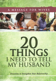20 Things I Need to Tell My Husband: Devotions to Strengthen Your Relationship  -