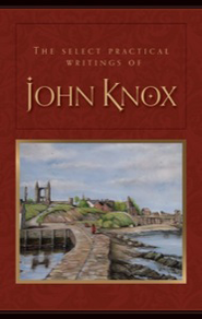 The Select Practical Writings of John Knox   -     By: Thomas Thomson