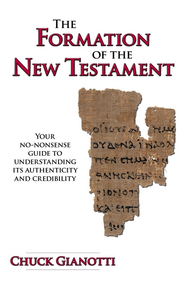 Formation of the New Testament  -     By: Chuck Gianotti