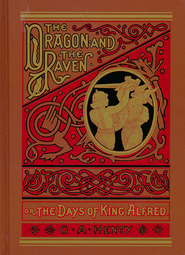 The Dragon and the Raven  -     By: G.A. Henty