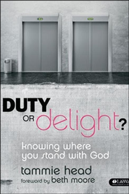 Duty or Delight? Knowing Where You Stand with God Member Book  -     By: Tammie Head