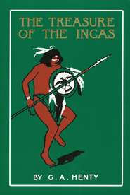 The Treasure of the Incas  -     By: G.A. Henty