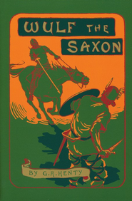 Wulf the Saxon  -     By: G.A. Henty