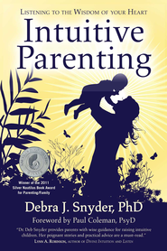 Intuitive Parenting: Listening to the Wisdom of Your Heart - eBook  -     By: Debra Snyder Ph.D.