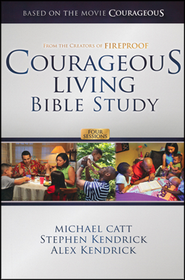 Courageous Living Bible Study Member Book  -              By: Michael Catt, Stephen Kendrick, Alex Kendrick