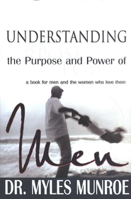 Understanding the Purpose and Power of Men  -     By: Myles Munroe