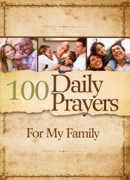 100 Daily Prayers for My Family   -