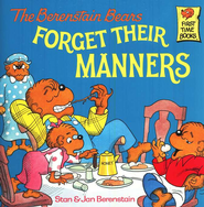 The Berenstain Bears Forget Their Manners   -     By: Stan Berenstain, Jan Berenstain