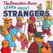 The Berenstain Bears Learn About Strangers   -              By: Stan Berenstain, Jan Berenstain