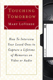 Touching Tomorrow   -     By: Mary LoVerde