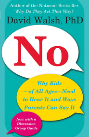 No: Why Kids-of All Ages-Need to Hear It and Ways Parents Can Say It - eBook  -     By: David Walsh