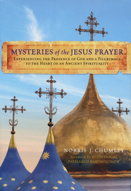 Mysteries of the Jesus Prayer  -              By: Norris Chumley