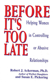 Before It's Too Late: Helping Women in Controlling or  Abusive Relationships  -     By: Robert Ackerman