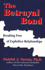 The Betrayal Bond: Breaking Free of Exploitive  Relationships   -     By: Patrick Carnes