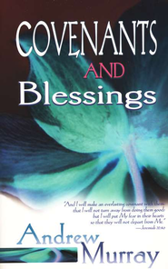 Covenants and Blessings   -     By: Andrew Murray