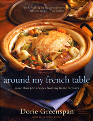 Around My French Table: More Than 300 Recipes from My Home to Yours - Slightly Imperfect  -     By: Dorie Greenspan, Alan Richardson