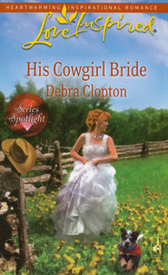 His Cowgirl Bride  -              By: Debra Clopton
