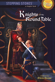 Knights of the Round Table: A Stepping Stones Classic Chapter    -     By: Gwen Gross, Norman Green