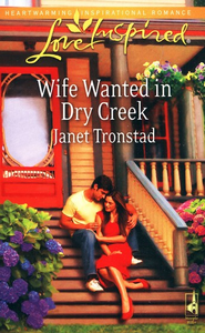 Wife Wanted in Dry Creek  -     By: Janet Tronstad