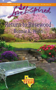 Return to Rosewood  -              By: Bonnie K. Winn
