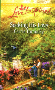 Seeking His Love  -     By: Carrie Turansky
